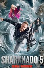 Акулий торнадо 5: Глобальное роение / Sharknado 5: Global Swarming (2017)