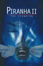 Пираньи 2: Нерест / Piranha Part Two: The Spawning (1982)