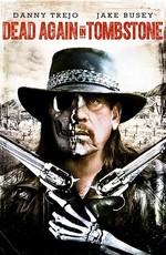 Мертвец из Тумстоуна 2 / Dead Again in Tombstone (2017)