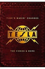 Tesla - Time's Makin' Changes (The Videos and More)