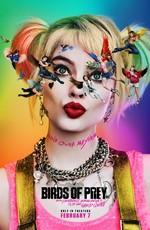 Хищные птицы / Birds of Prey: And the Fantabulous Emancipation of One Harley Quinn (2020)