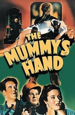 Рука мумии / The Mummy's Hand (1940)