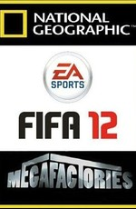 National Geographic: Мегазаводы: E.A. Видеоигра FIFA 12