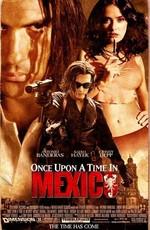 Однажды в Мексике: Отчаянный 2  / Once Upon a Time in Mexico (2003)