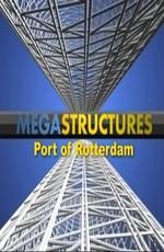National Geographic: Суперсооружения: Порт Роттердам