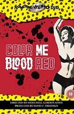 Раскрась меня кроваво-красным / Color Me Blood Red (1965)