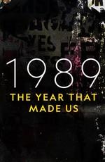 1989. Год, сотворивший современный мир