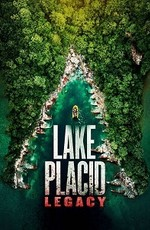 Озеро страха: Наследие / Lake Placid: Legacy (2018)
