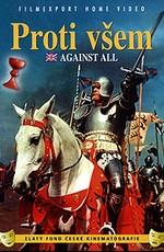 Война за веру: Против всех / Proti vsem (1958)