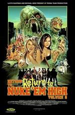 Атомная школа: Возвращение. Часть2 / Return to Return to Nuke 'Em High Aka Vol. 2 (2017)