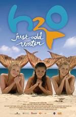 Н2О: Просто Добавь Воды / H2O: Just add water (2006)